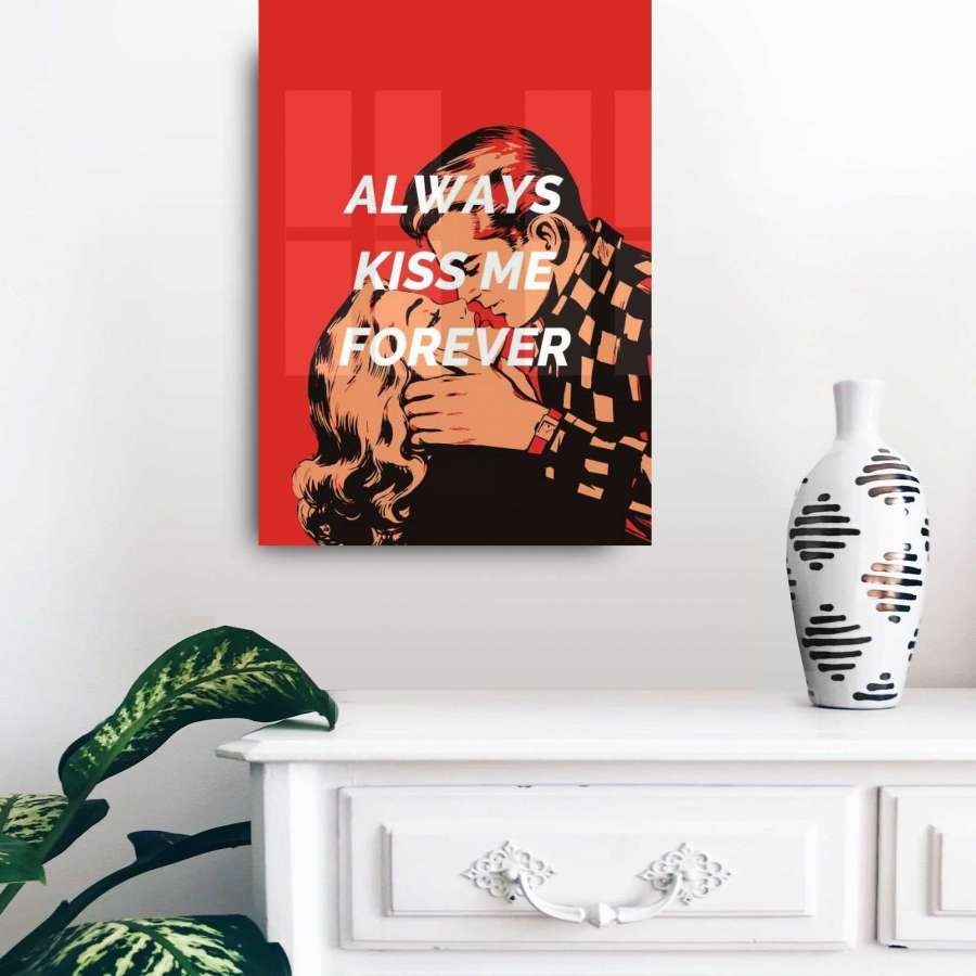 Always kiss me forever